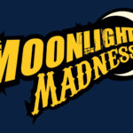 2021 Moonlight Madness is Back